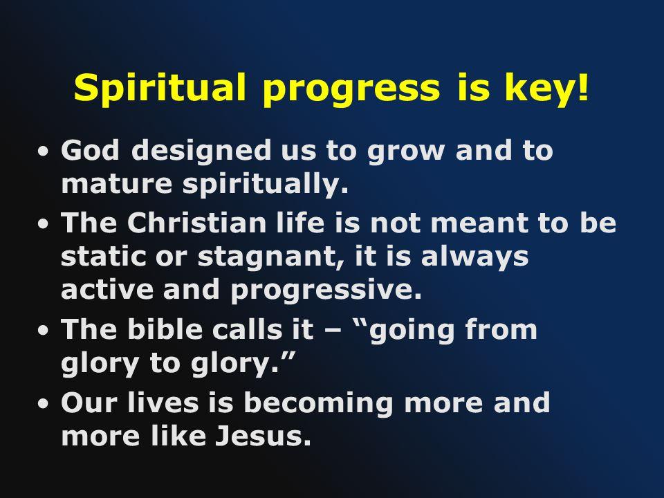 Spiritual progress is key!
