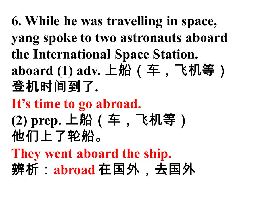 6. While he was travelling in space,