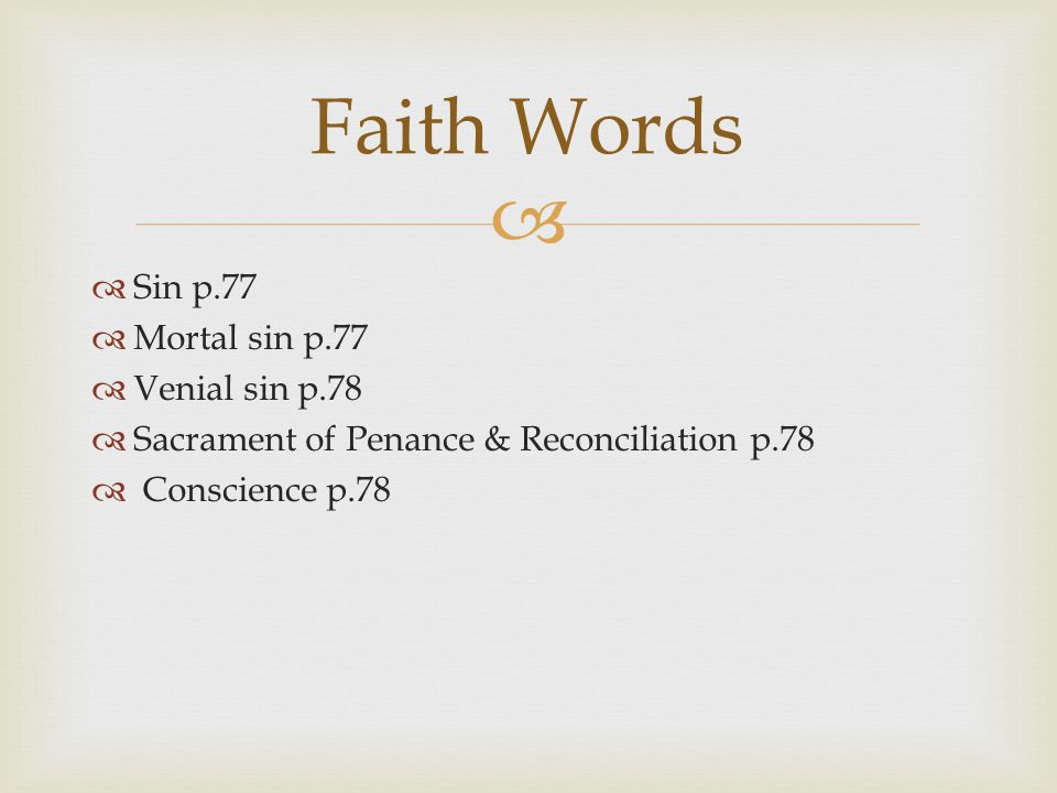 Faith Words Sin p.77 Mortal sin p.77 Venial sin p.78