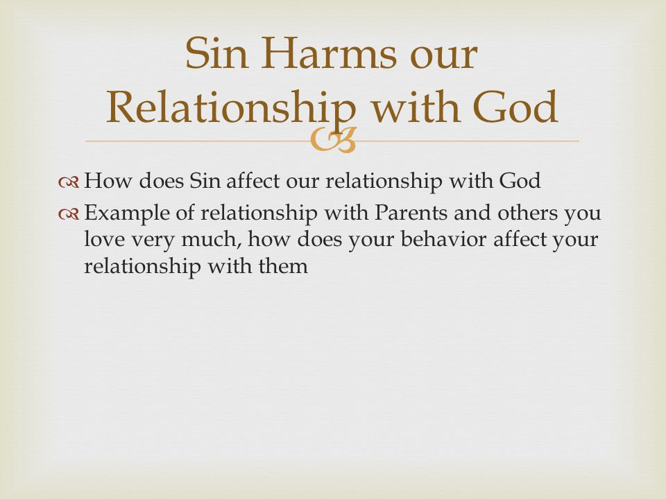 Sin Harms our Relationship with God