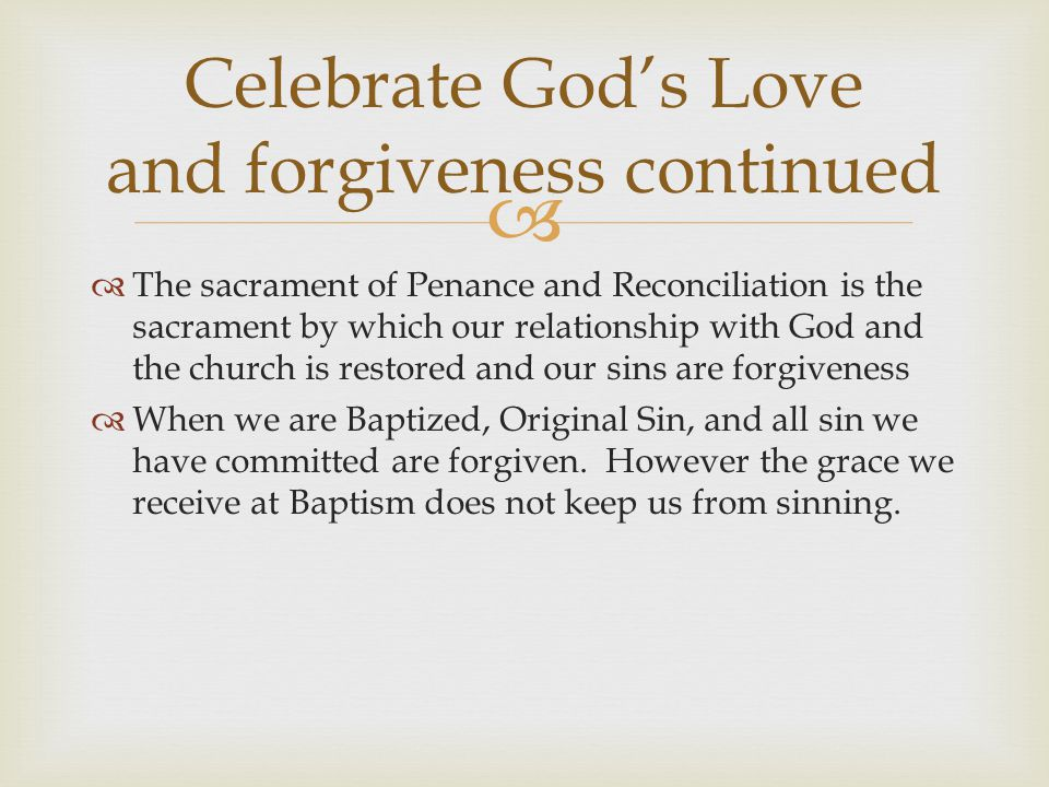 Celebrate God's Love and forgiveness continued