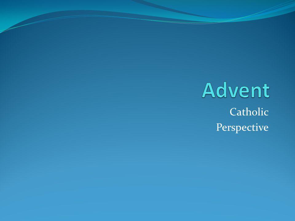 Advent Catholic Perspective