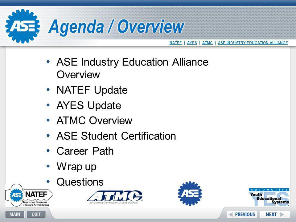 Agenda / Overview ASE Industry Education Alliance Overview