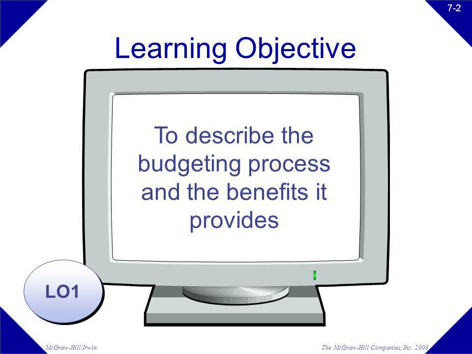To describe the budgeting process and the benefits it provides