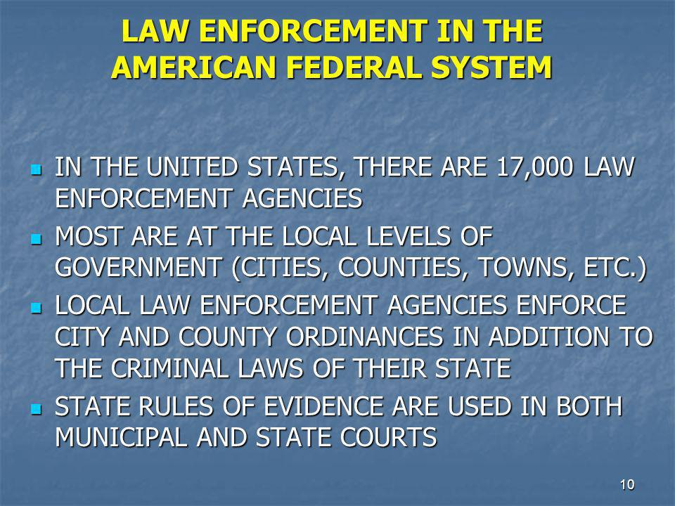 LAW ENFORCEMENT IN THE AMERICAN FEDERAL SYSTEM