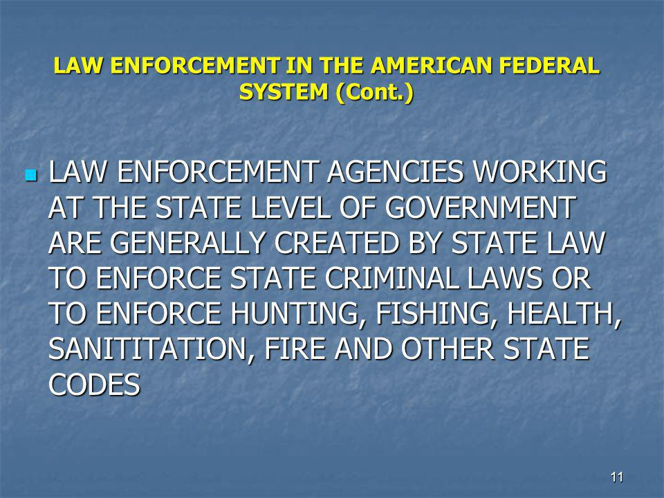 LAW ENFORCEMENT IN THE AMERICAN FEDERAL SYSTEM (Cont.)