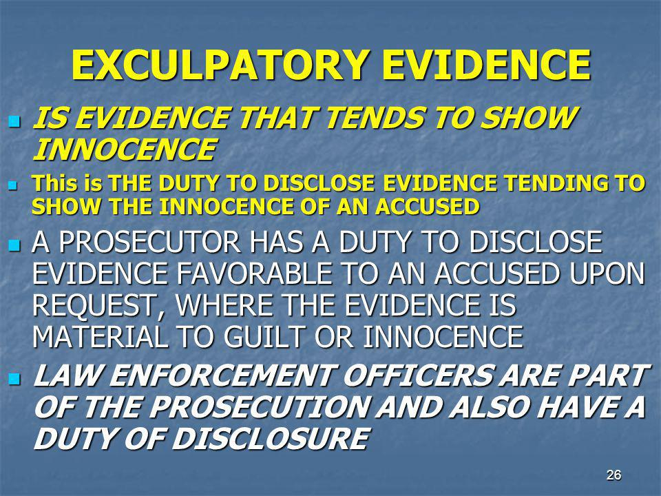 EXCULPATORY EVIDENCE IS EVIDENCE THAT TENDS TO SHOW INNOCENCE