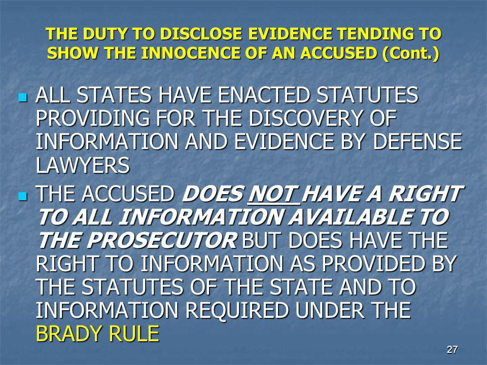 THE DUTY TO DISCLOSE EVIDENCE TENDING TO SHOW THE INNOCENCE OF AN ACCUSED (Cont.)