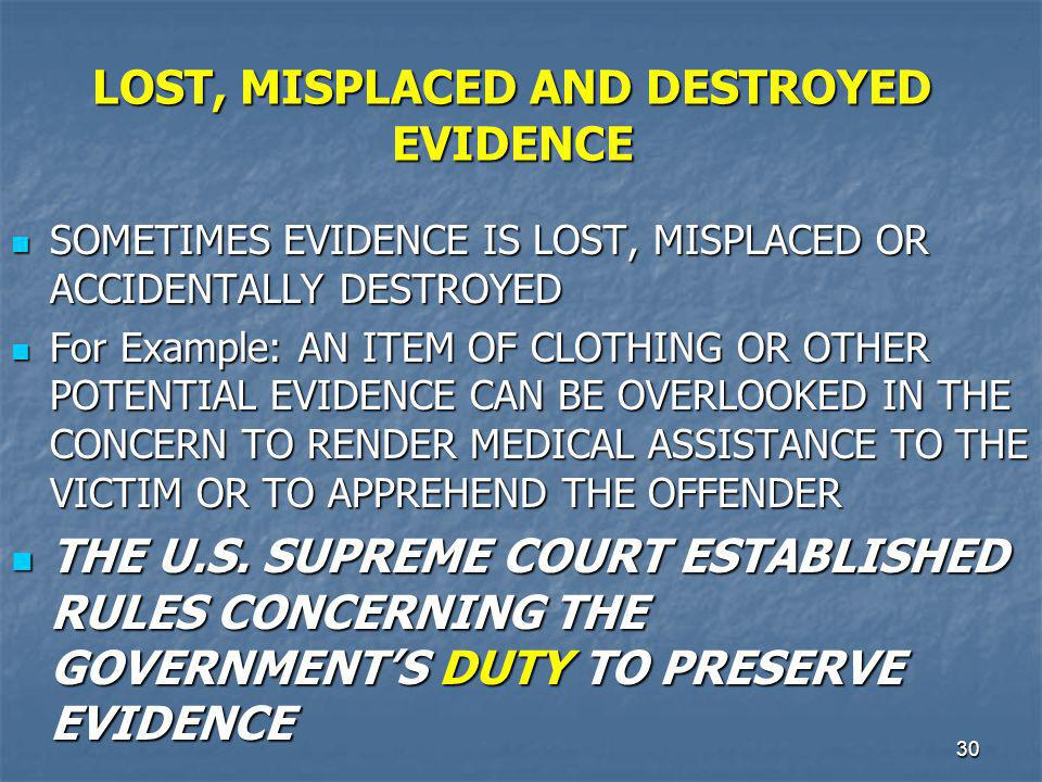 LOST, MISPLACED AND DESTROYED EVIDENCE