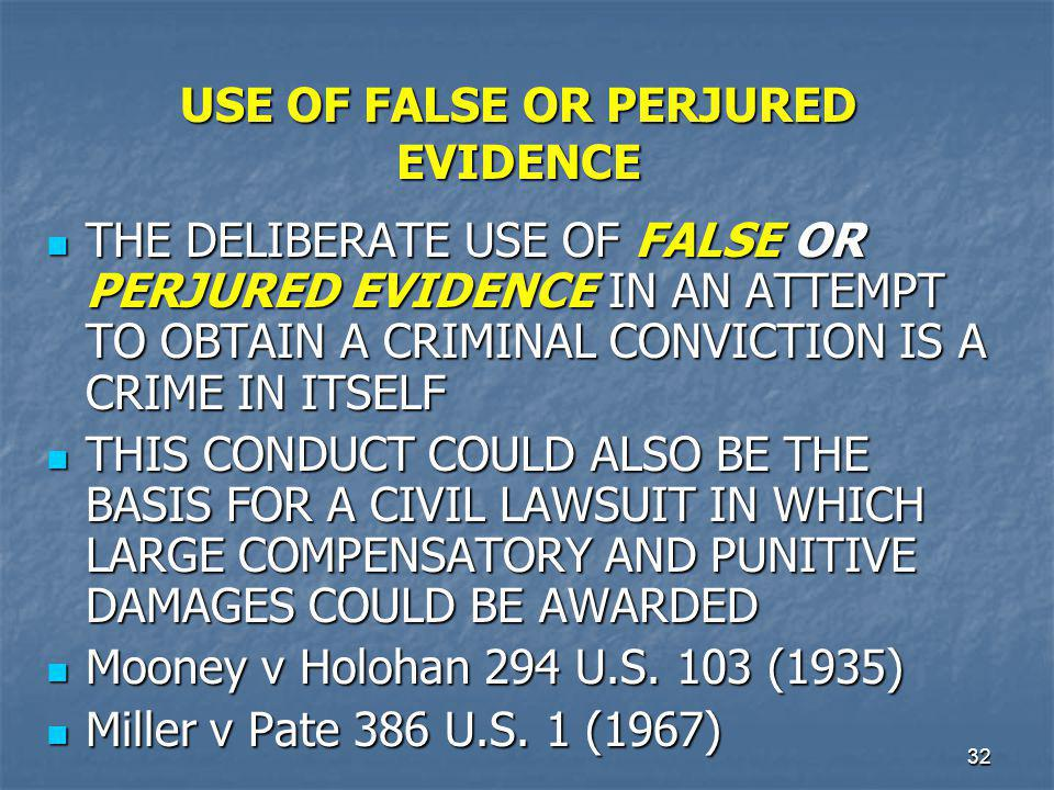 USE OF FALSE OR PERJURED EVIDENCE