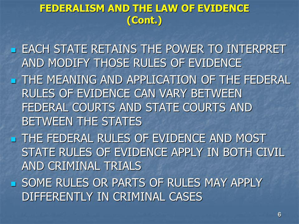 FEDERALISM AND THE LAW OF EVIDENCE (Cont.)