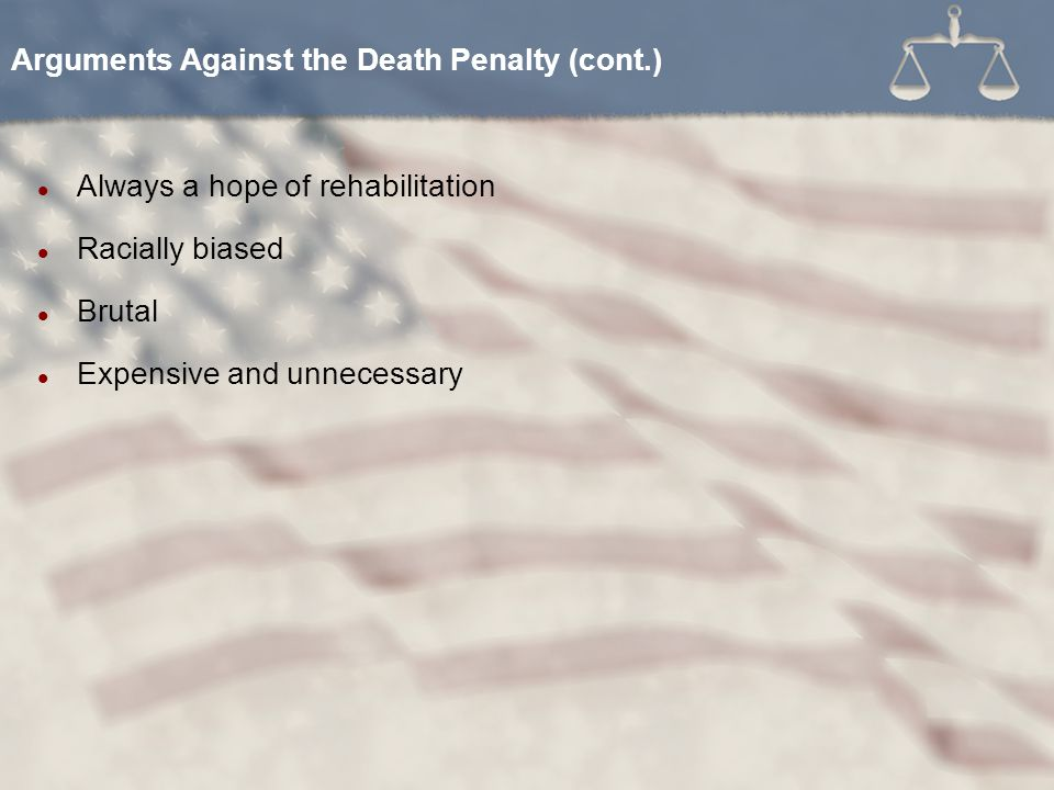 Arguments Against the Death Penalty (cont.)