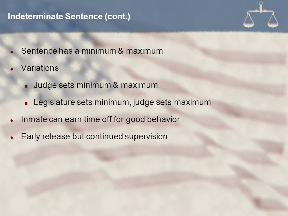Indeterminate Sentence (cont.)
