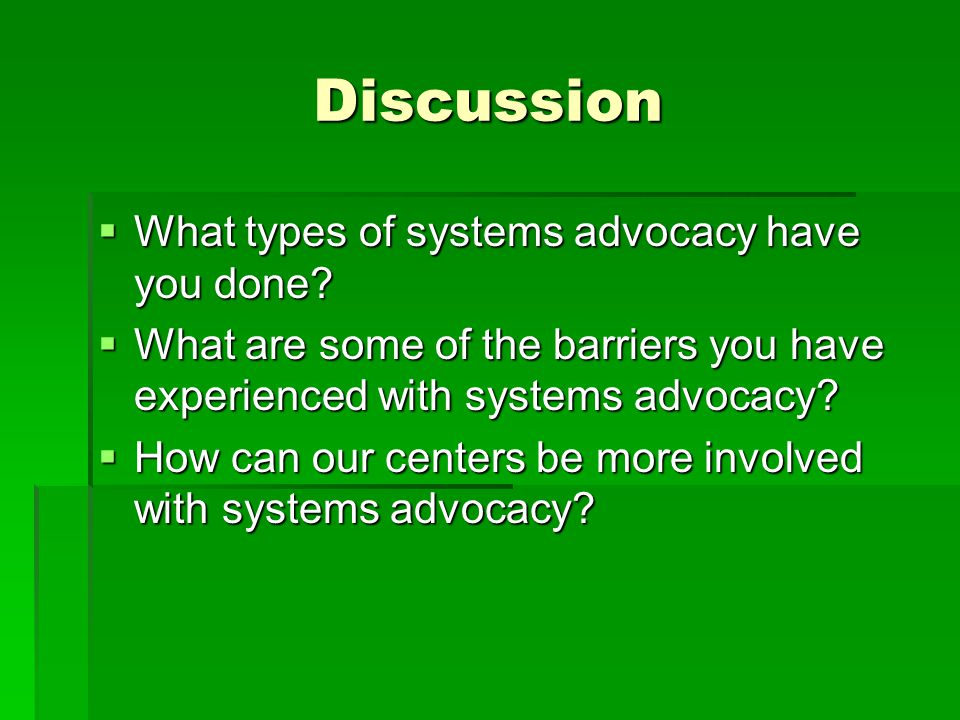 Discussion What types of systems advocacy have you done