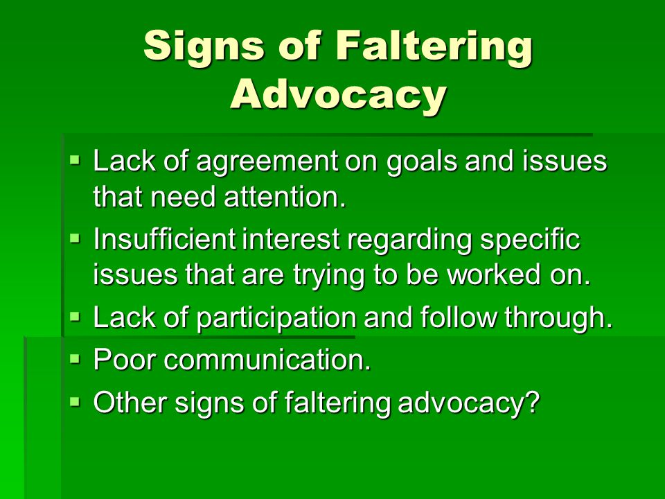Signs of Faltering Advocacy