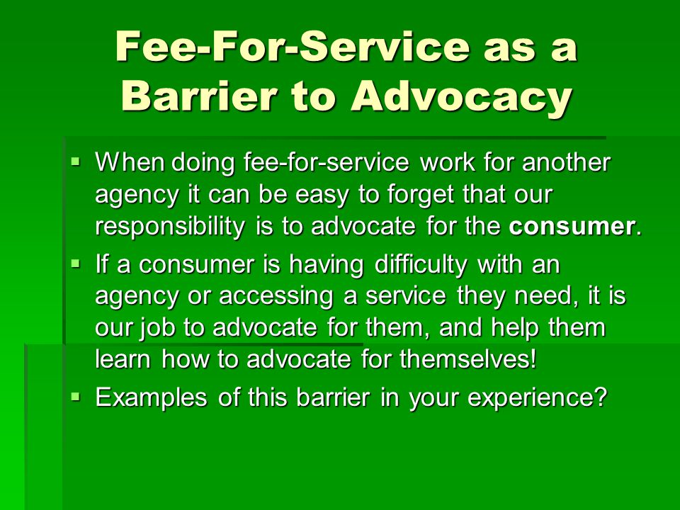 Fee-For-Service as a Barrier to Advocacy