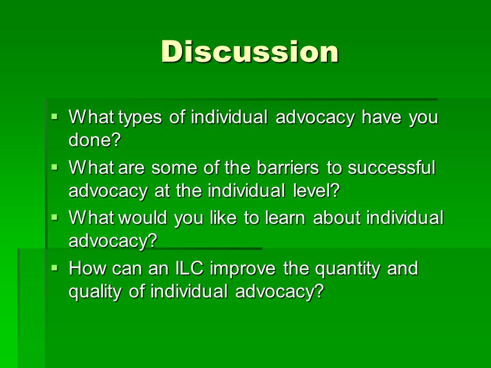 Discussion What types of individual advocacy have you done