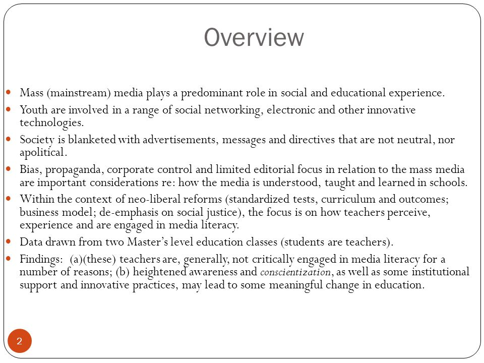 Overview Mass (mainstream) media plays a predominant role in social and educational experience.