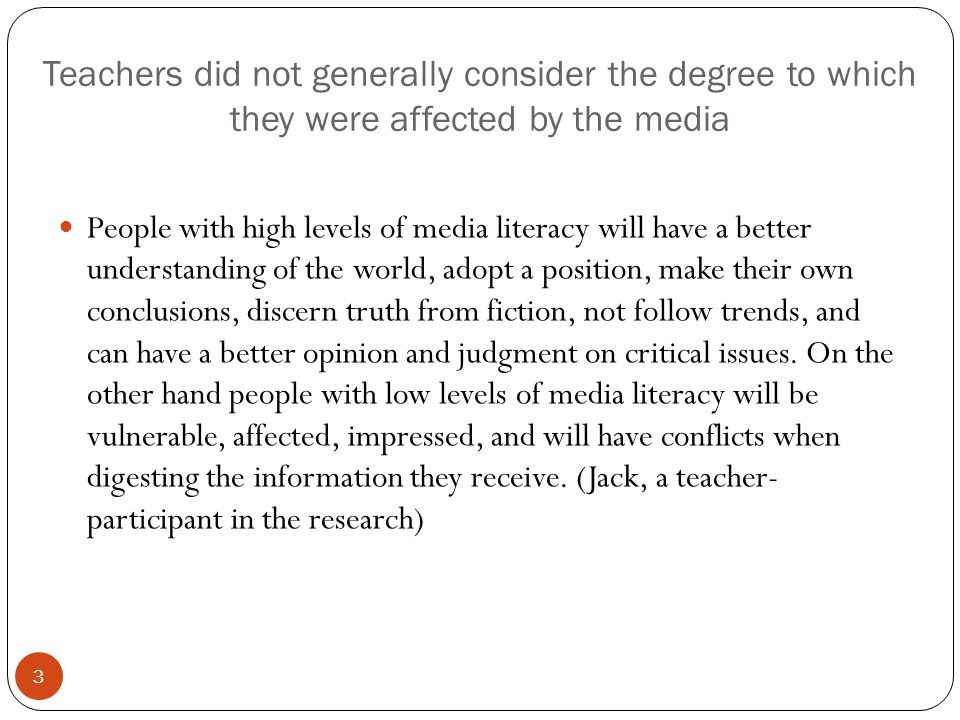 Teachers did not generally consider the degree to which they were affected by the media