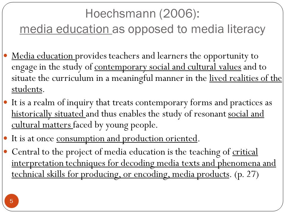 Hoechsmann (2006): media education as opposed to media literacy
