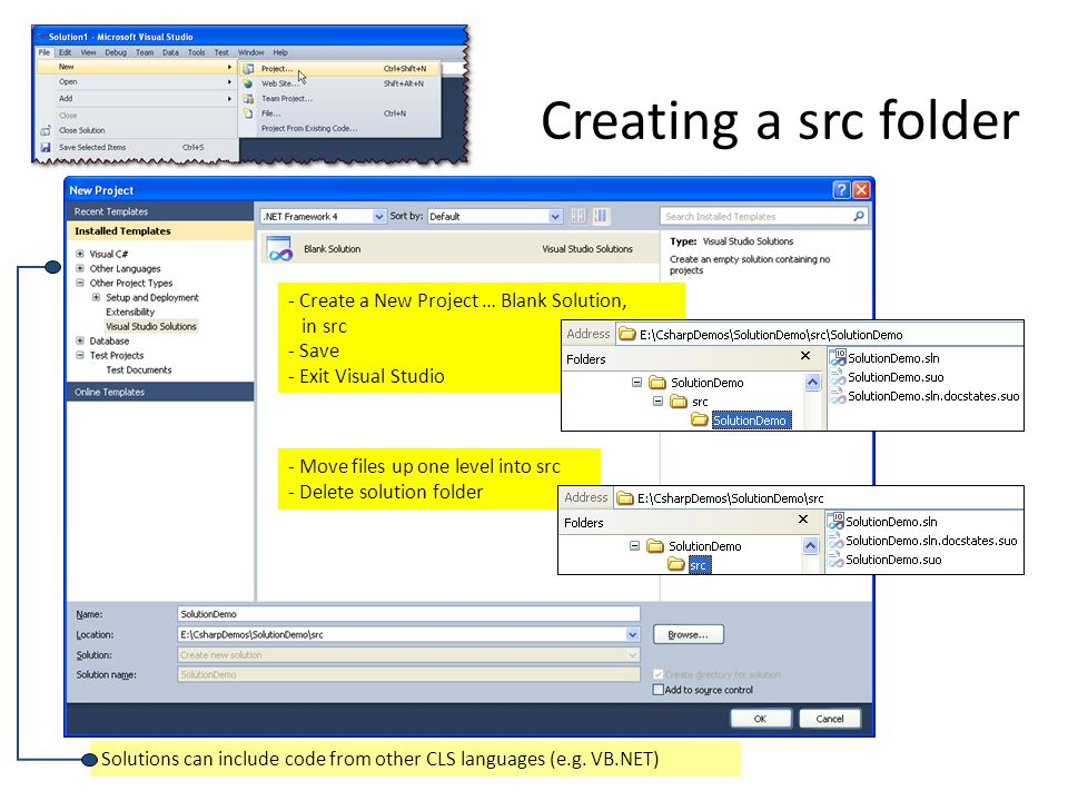 Creating a src folder - Create a New Project … Blank Solution, in src - Save. - Exit Visual Studio.