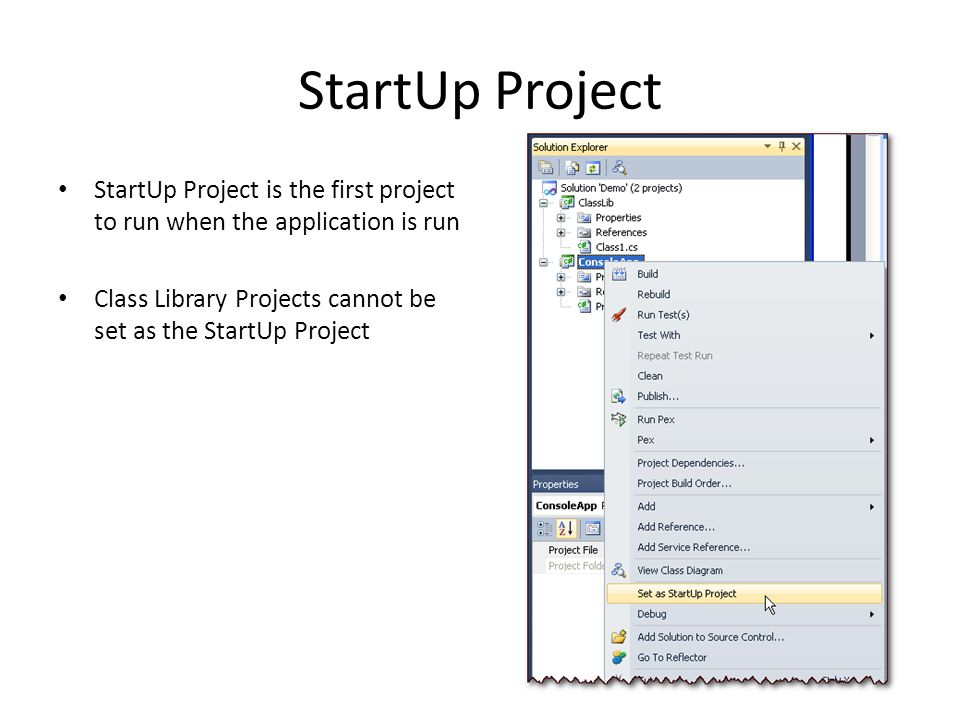 StartUp Project StartUp Project is the first project to run when the application is run.