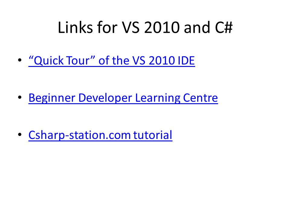 Links for VS 2010 and C# Quick Tour of the VS 2010 IDE
