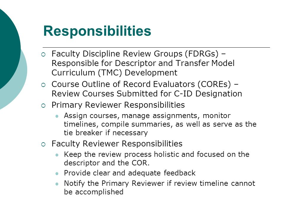 Responsibilities Faculty Discipline Review Groups (FDRGs) – Responsible for Descriptor and Transfer Model Curriculum (TMC) Development.