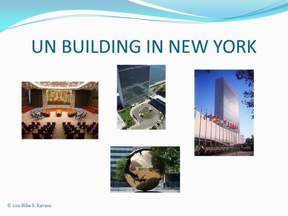 UN BUILDING IN NEW YORK © 2011 Biba S. Kavass