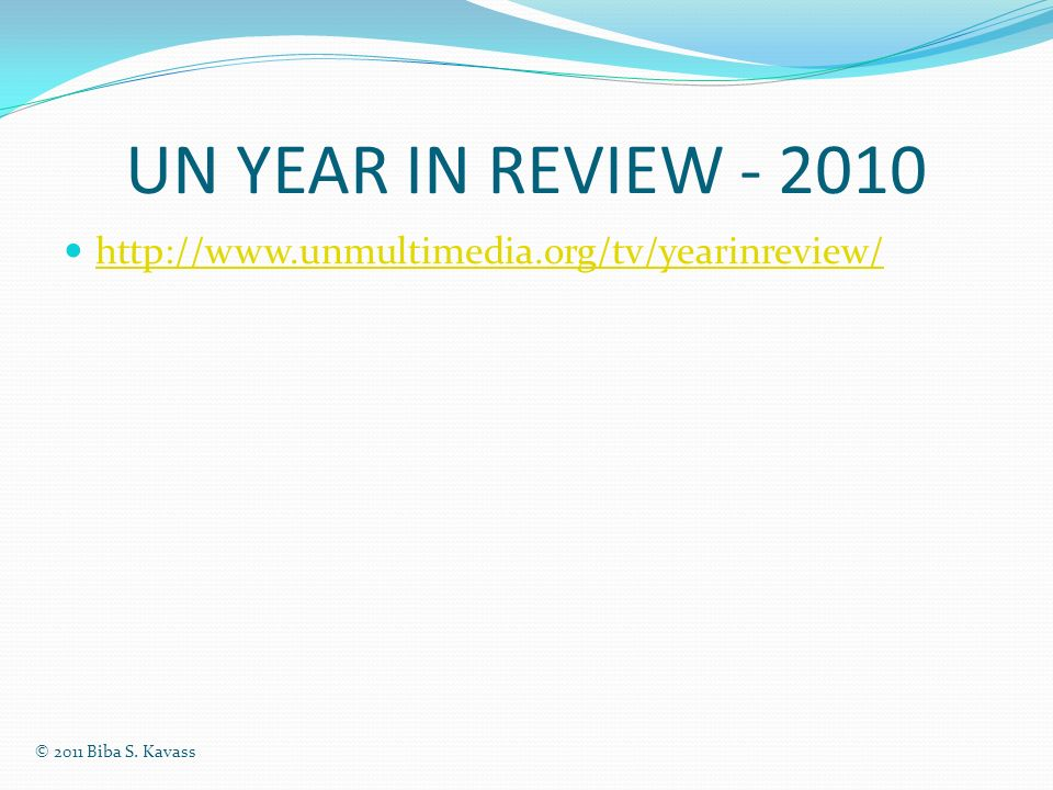 UN YEAR IN REVIEW - 2010 http://www.unmultimedia.org/tv/yearinreview/