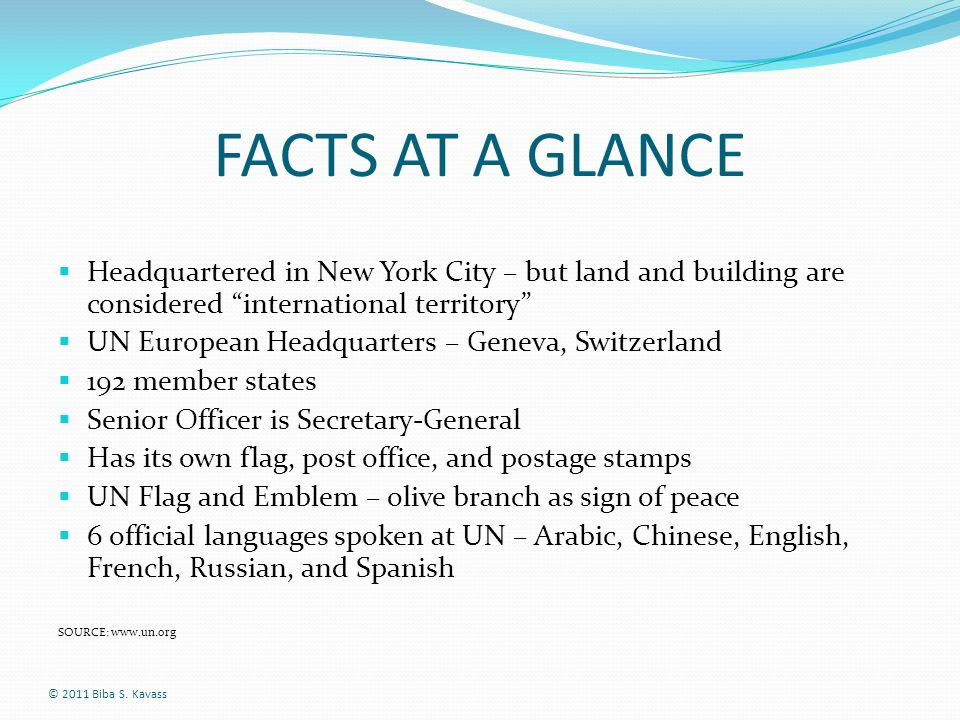FACTS AT A GLANCE Headquartered in New York City – but land and building are considered international territory