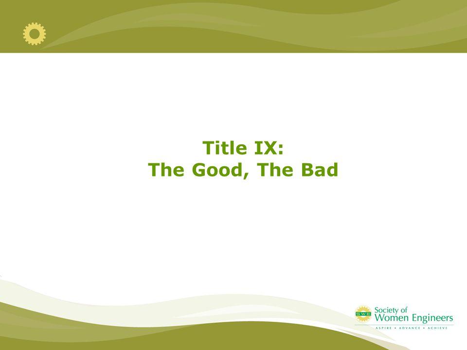 Title IX: The Good, The Bad