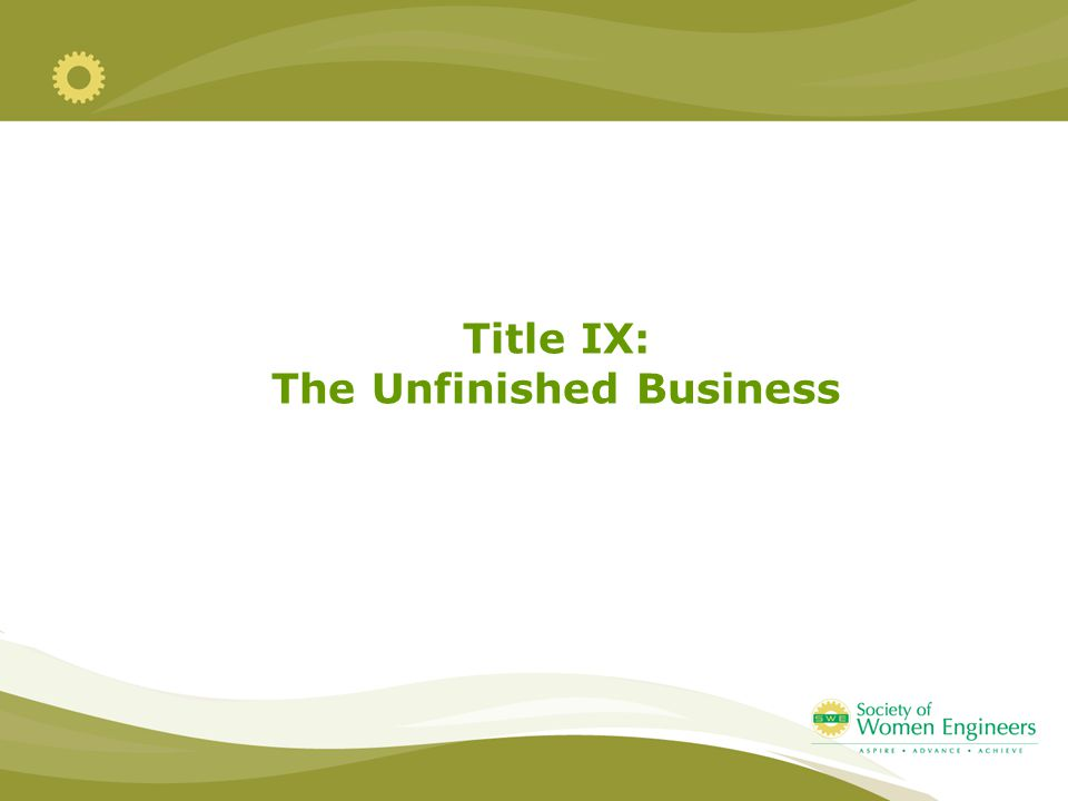 Title IX: The Unfinished Business