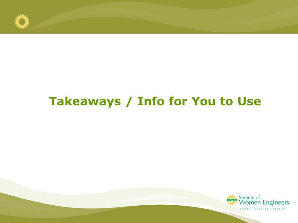 Takeaways / Info for You to Use