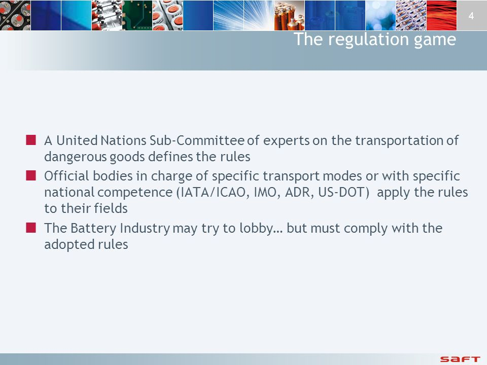 The regulation game A United Nations Sub-Committee of experts on the transportation of dangerous goods defines the rules.
