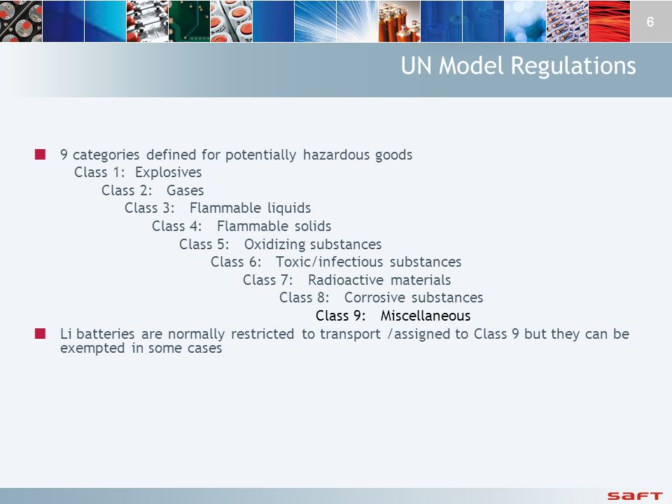 UN Model Regulations 9 categories defined for potentially hazardous goods. Class 1: Explosives. Class 2: Gases.