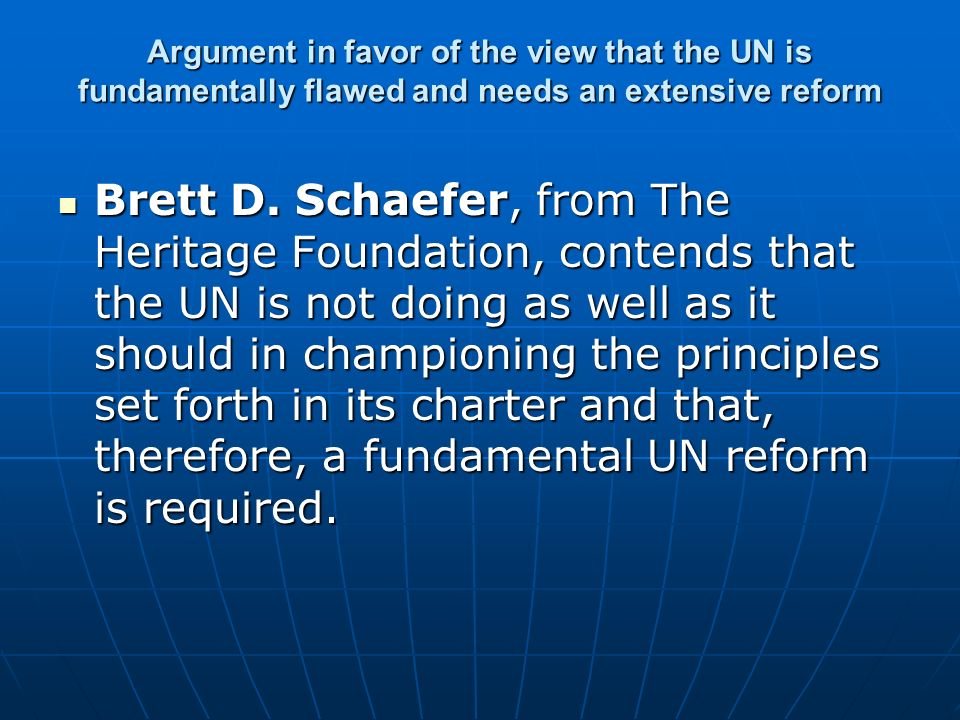 Argument in favor of the view that the UN is fundamentally flawed and needs an extensive reform
