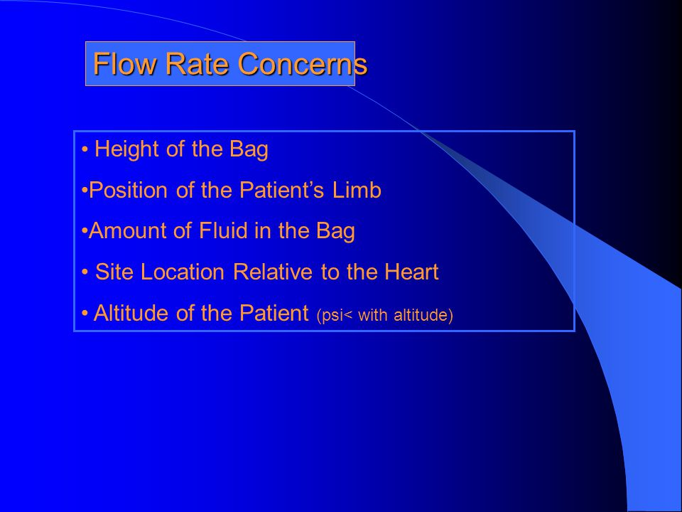 Flow Rate Concerns Height of the Bag Position of the Patient's Limb
