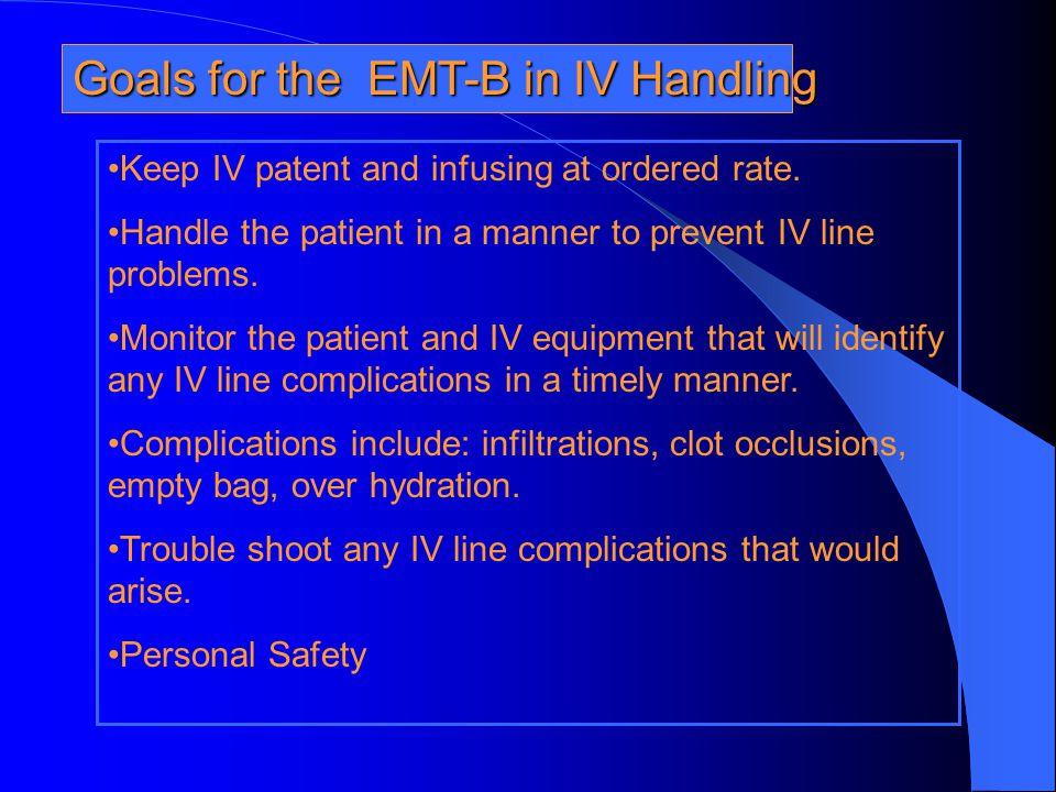 Goals for the EMT-B in IV Handling