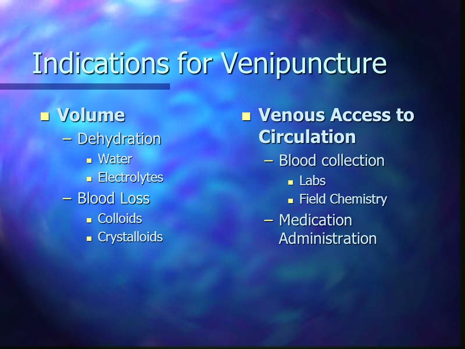 Indications for Venipuncture
