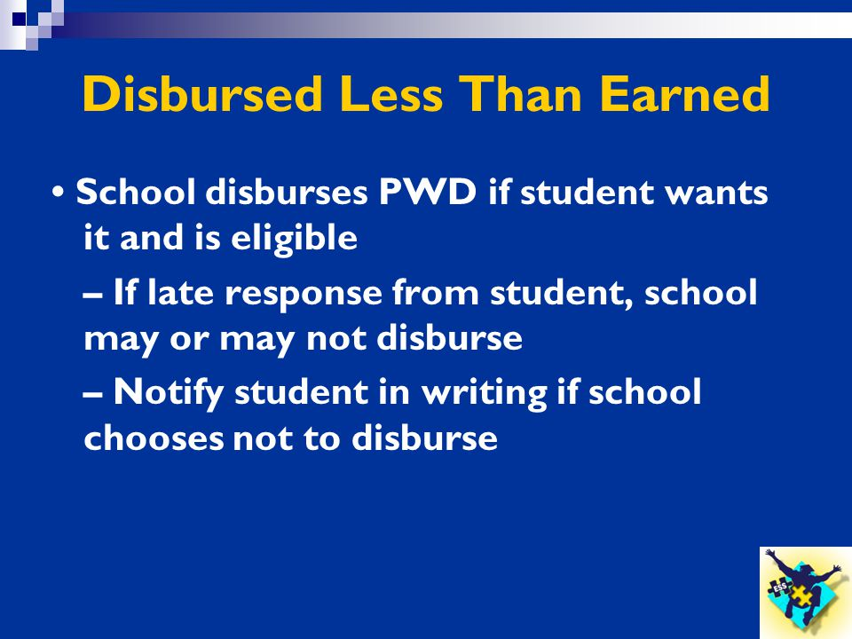 Disbursed Less Than Earned