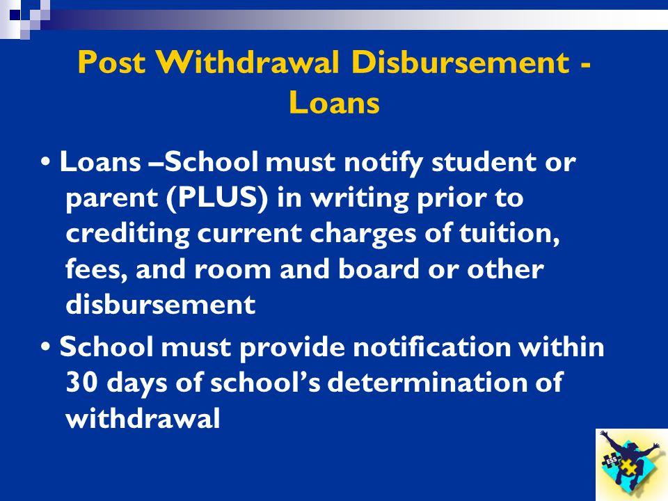 Post Withdrawal Disbursement -Loans