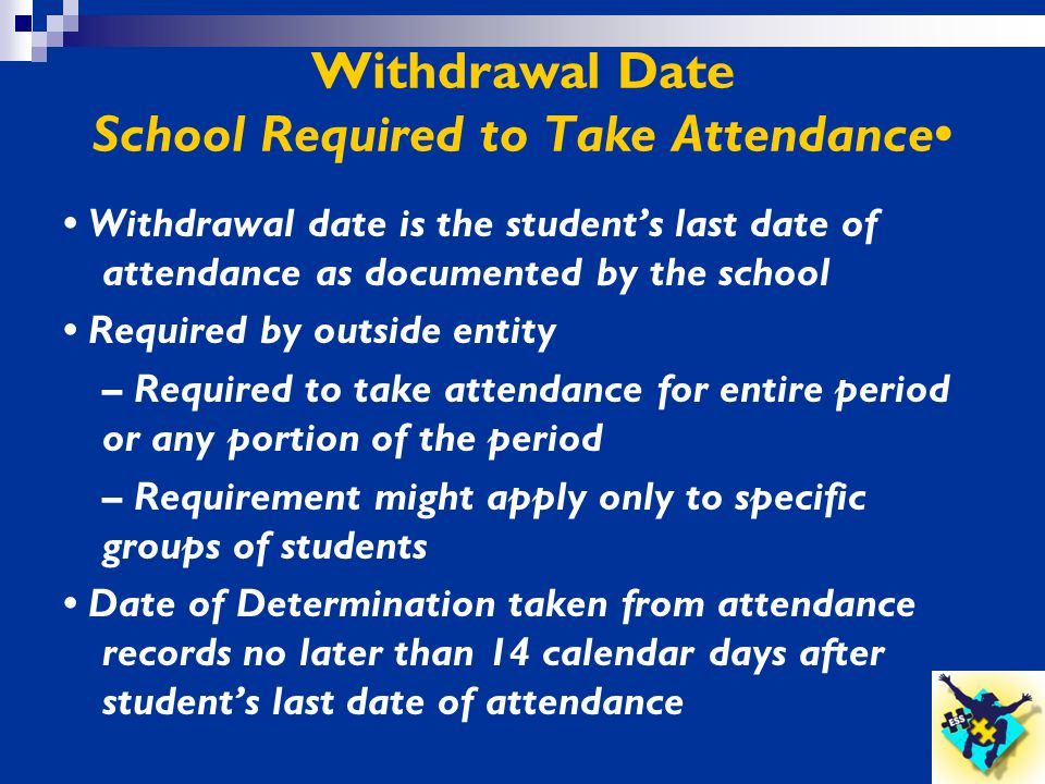 Withdrawal Date School Required to Take Attendance•
