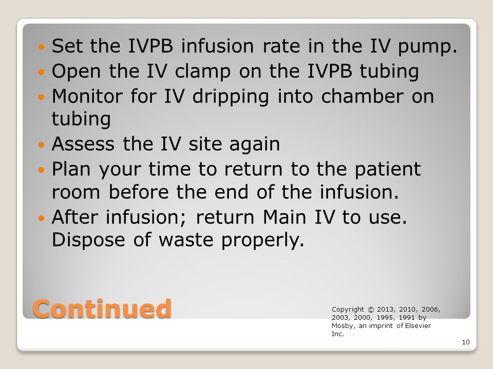 Continued Set the IVPB infusion rate in the IV pump.