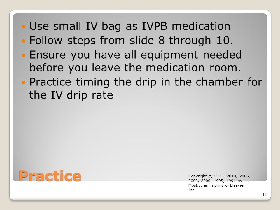 Practice Use small IV bag as IVPB medication