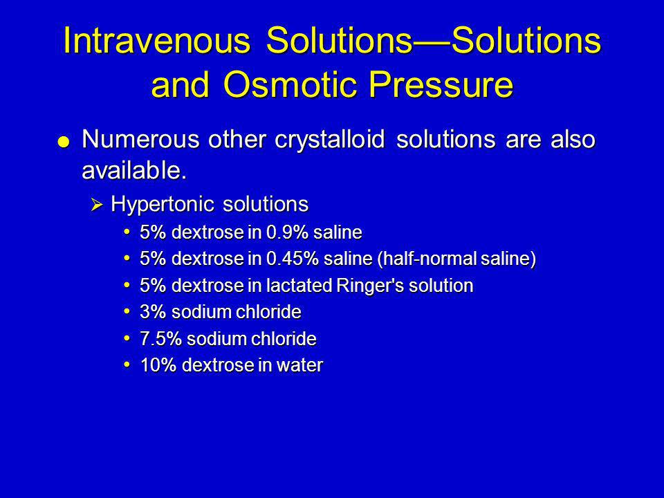 Intravenous Solutions—Solutions and Osmotic Pressure