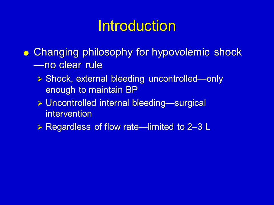 Introduction Changing philosophy for hypovolemic shock —no clear rule