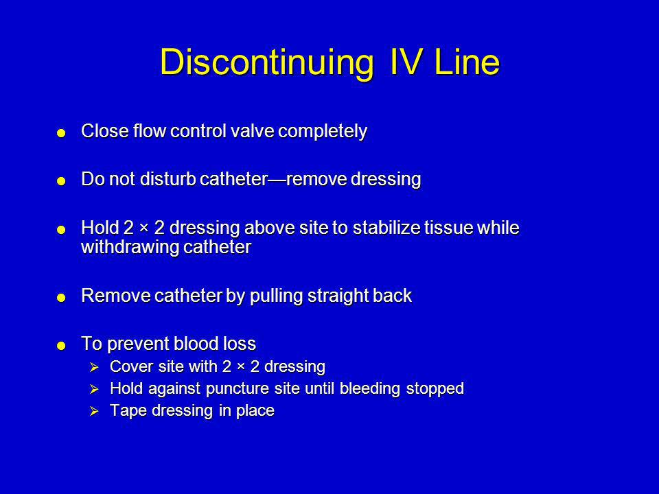 Discontinuing IV Line Close flow control valve completely