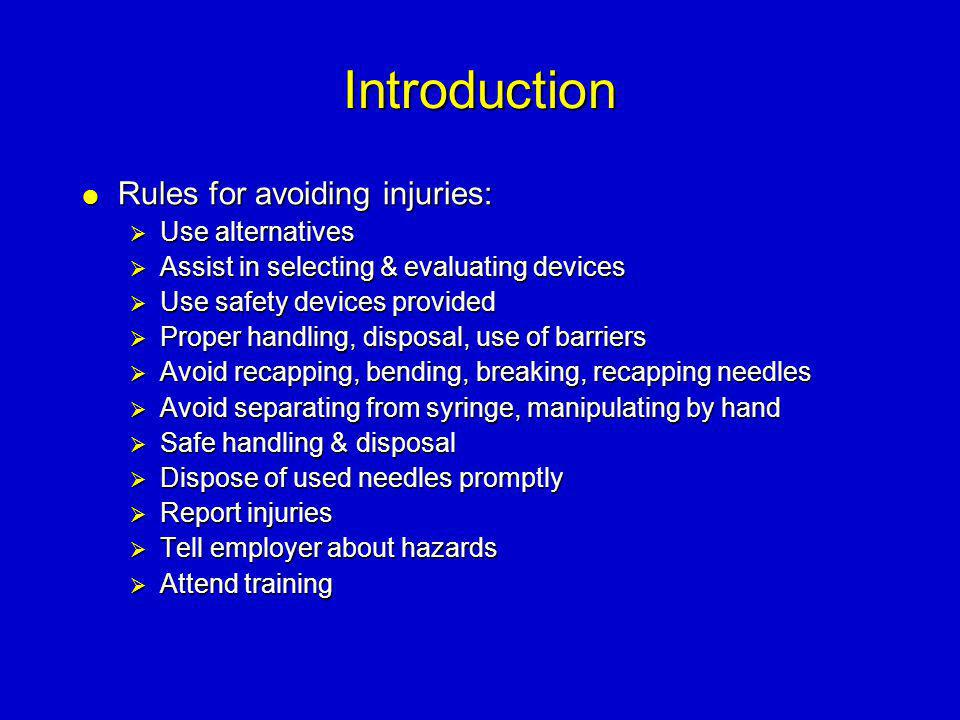 Introduction Rules for avoiding injuries: Use alternatives
