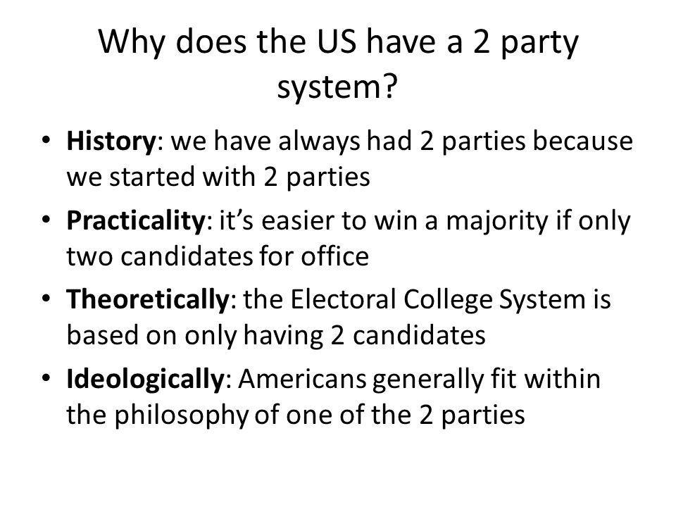 Why does the US have a 2 party system